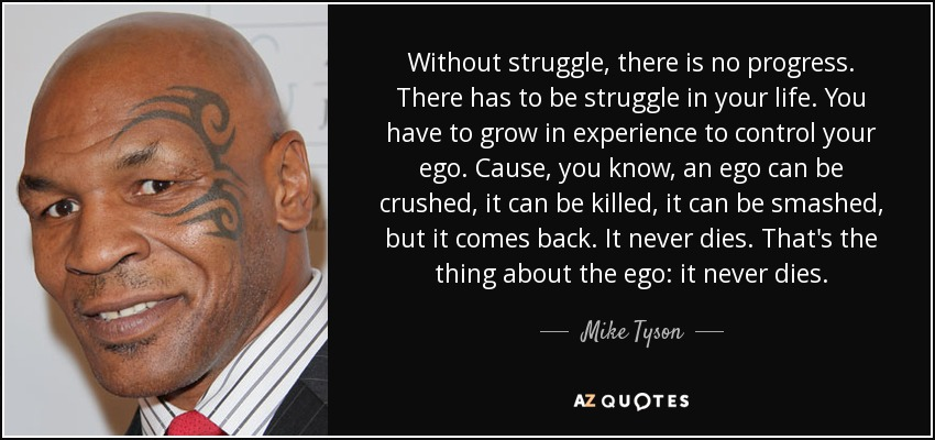 quote-without-struggle-there-is-no-progress-there-has-to-be-struggle-in-your-life-you-have-mike-tyson-123-3-0367